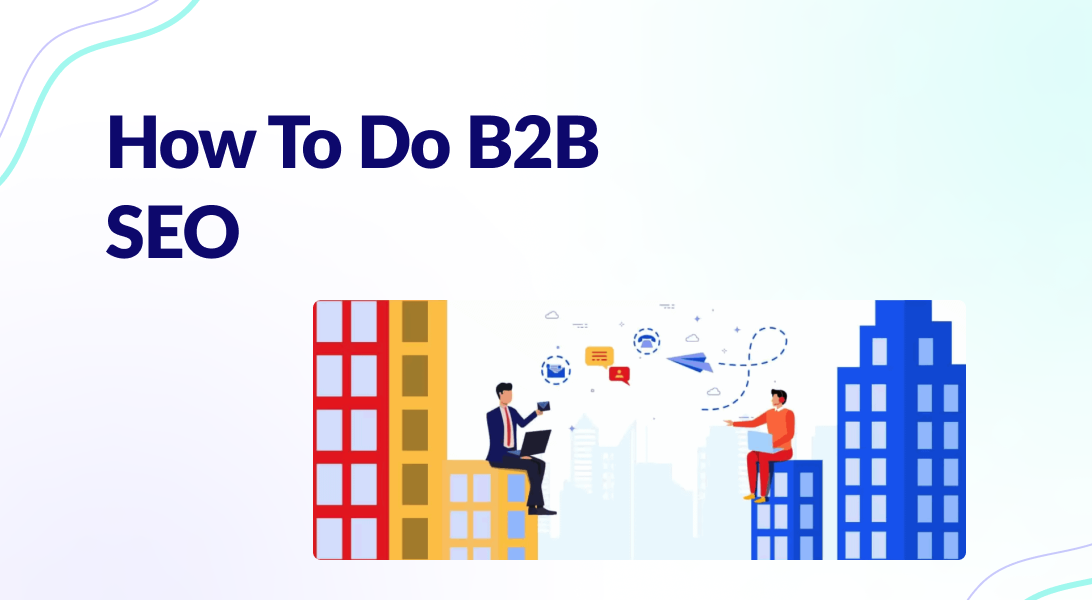 Read more about the article How To Do B2B SEO