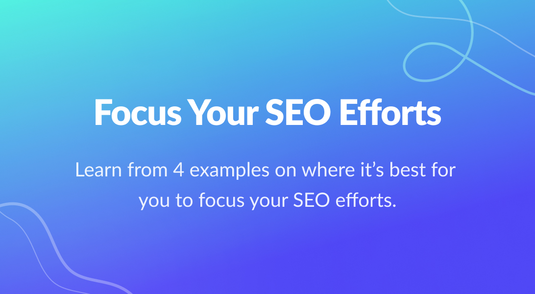 Read more about the article Where Should Your Focus Be In SEO?